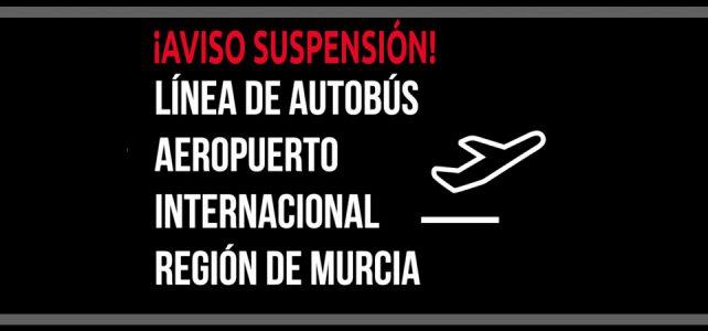 Suspensión líneas de autobús con dirección al Aeropuerto Internacional Región de Murcia
